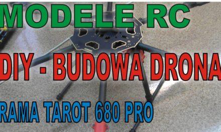 DIY Zrób to sam? Budowa drona – hexacopter – Rama Tarot 680 pro – MODELE RC