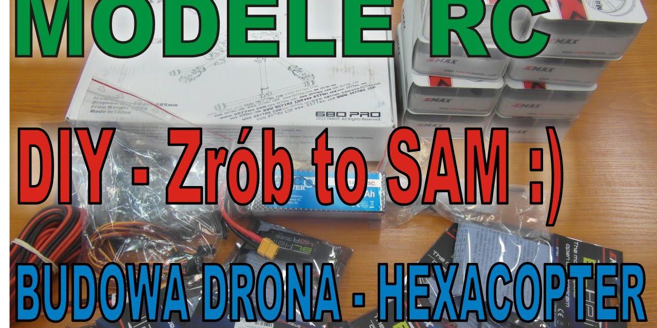 DIY Zrób to sam? Budowa drona – hexacopter – unboxing zestawu – MODELE RC