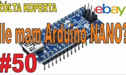 eBAY – Ile mam Arduino nano? – ŻÓŁTA KOPERTA – #50