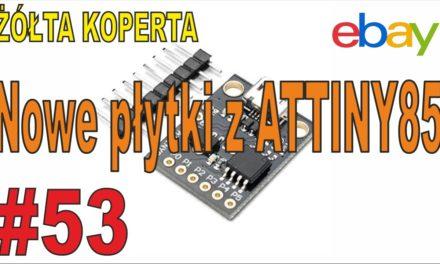 eBAY – Nowe płytki z Attiny85 – ŻÓŁTA KOPERTA – #53