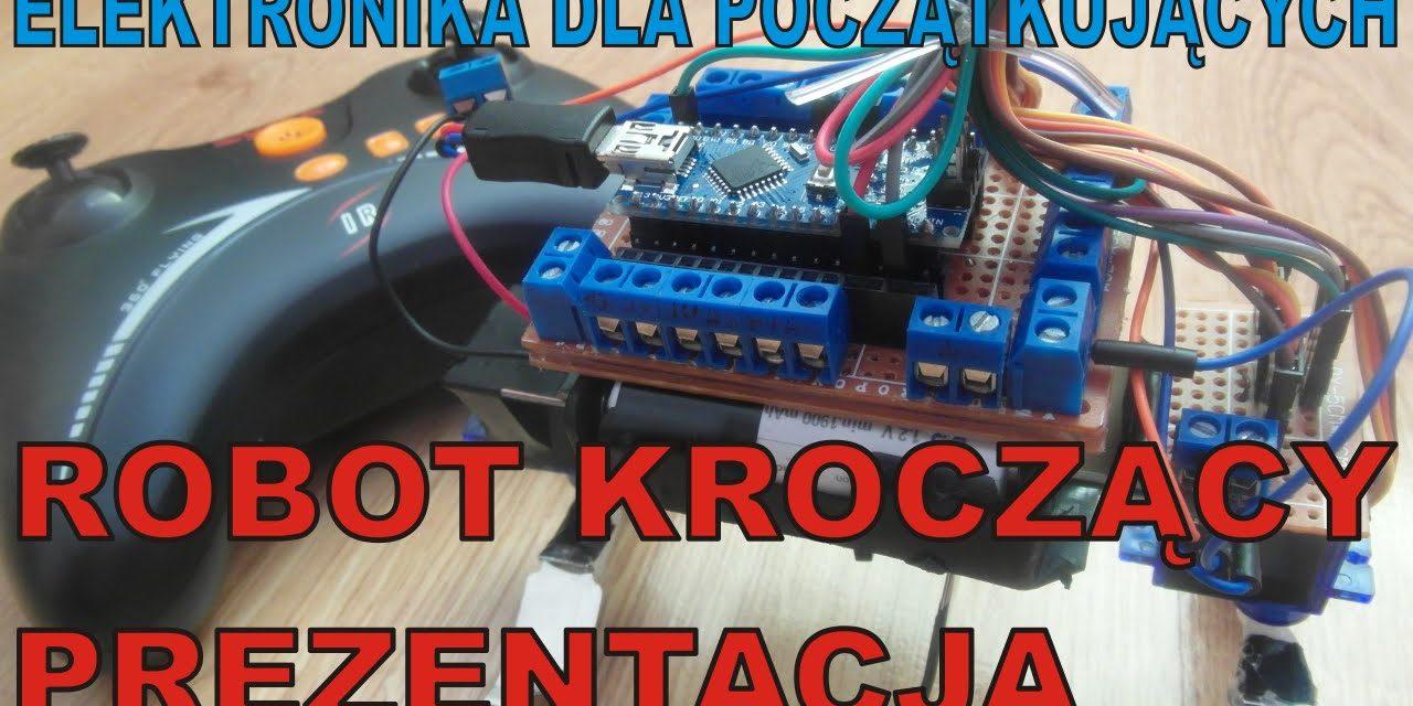 Elektronika … – ROBOT KROCZĄCY – sterowany RC – prezentacja – Elektronika dla Początkujących