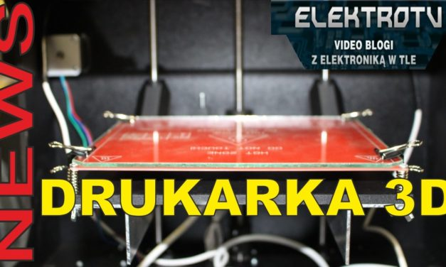 ElektroTV NEWS – NOWA drukarka 3D