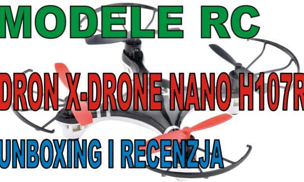 MODELE RC – X-DRONE NANO H107R – Unboxing i recenzja …