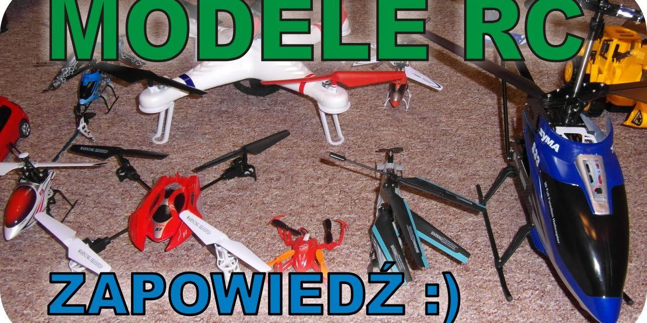 MODELE RC – Zapraszam na nową serie – mini unboxing i prezentacja kilku modeli