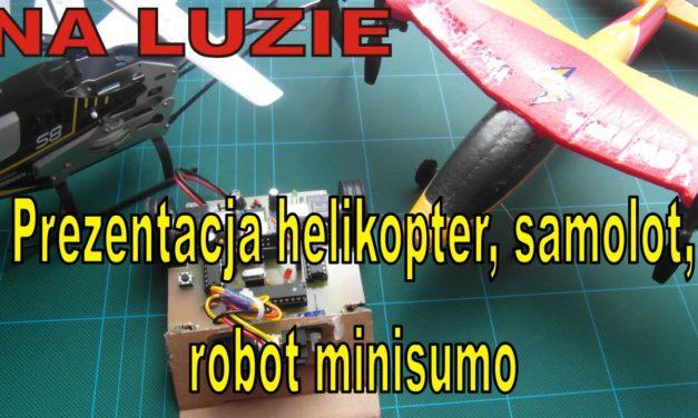 NA LUZIE – Prezentacja helikoptera i samolotu RC oraz robota minisumo