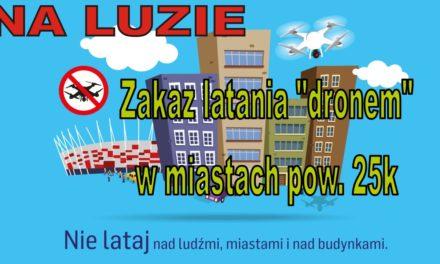 """NA LUZIE – UAVO – Zakaz latania """"dronem"""" w miastach pow. 25k"""