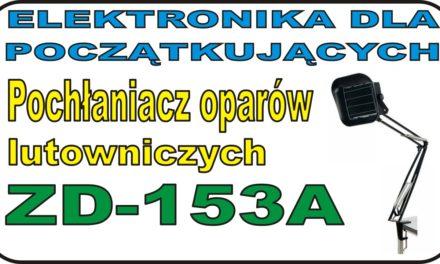 Pochłaniacz oparów lutowniczych ZD-153A – unboxing, montaż, testy – Elektronika dla początkującego