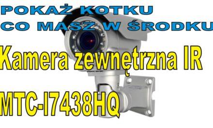 POKAŻ KOTKU … – Kamera zewnętrzna IR – MTC-L7438HQ