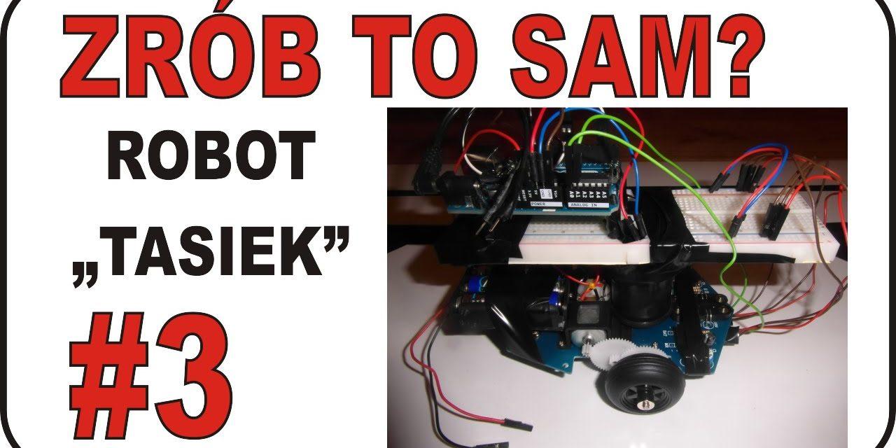 """ZRÓB TO SAM? – #3 – Robot """"TASIEK"""""""