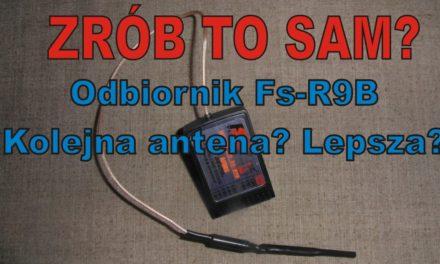 ZRÓB TO SAM? – Odbiornik Fs-R9B – kolejna antena? Lepsza?