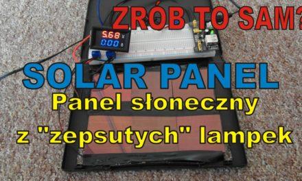 """ZRÓB TO SAM? – Solar Panel – Panel słoneczny z """"zepsutych"""" lampek ogrodowych"""