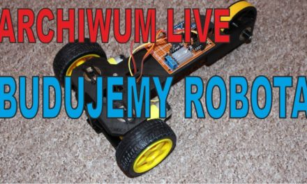 ARCHIWUM – 17.06.2017r. – (LOSOWANIE) Budujemy robota