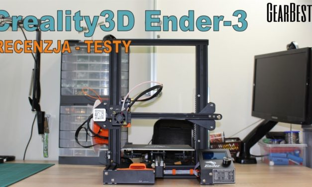 Creality Ender 3 – Tania dobra drukarka 3D do 800 zł – testy – recenzja