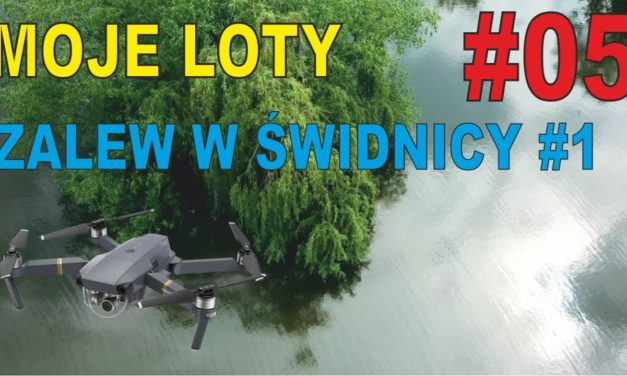 DJI Mavic PRO – #1 Zalew w Świdnicy – Witoszówka – MOJE LOTY #5