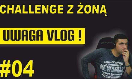 Challenge z żoną – UWAGA VLOG #4