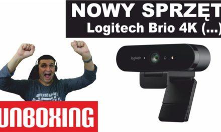 Logitech Brio 4k – Nowy sprzęt – Unboxing – Dziękuję