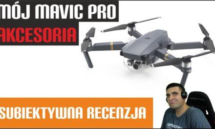 Mój Mavic Pro – COMBO – Akcesoria – Recenzja – REVIEW