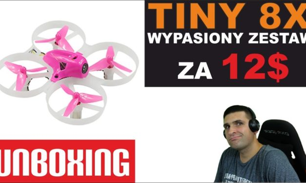 Racing drone FPV kupiłem za 12$ – Tiny 8X Advanced Combo – UNBOXING