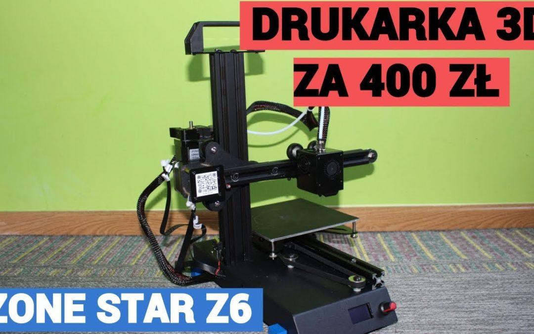 Drukarka 3D za 400 zł – Zonestar Z6 – REVIEW