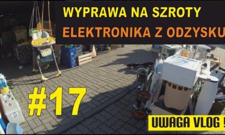 Szrot czyli elektronika z odzysku – #UWAGA VLOG 17