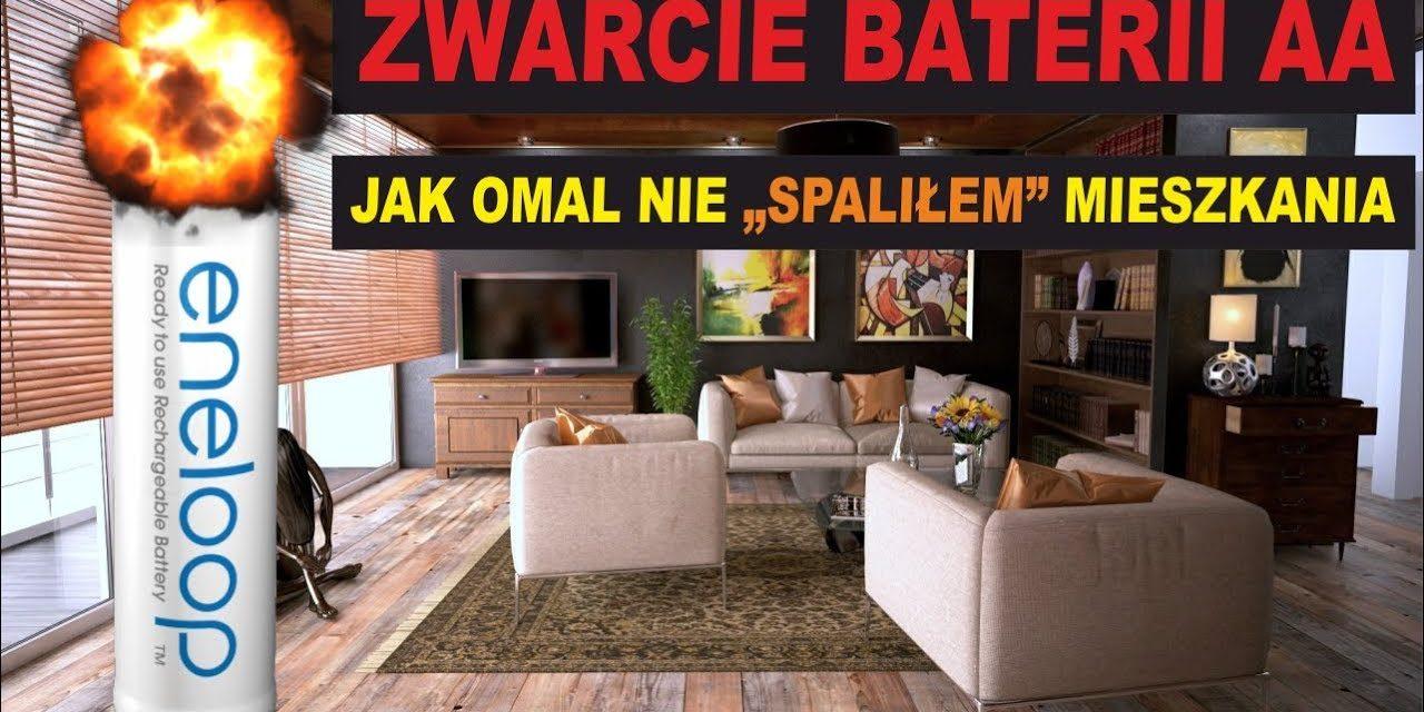 """Zwarcie baterii AA – Jak omal nie """"spaliłem"""" mieszkania"""