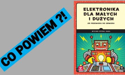 🅺🆂🅸🅰🆉🅺🅰 Elektronika dla małych i dużych od przewodu do obwodu