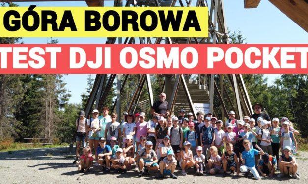 Góra Borowa – prawie VLOG – Pierwszy test DJI Osmo Pocket