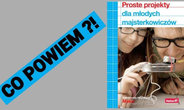 🅺🆂🅸🅰🆉🅺🅰 Proste projekty dla młodych majsterkowiczów